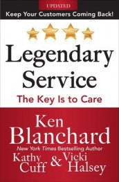 Legendary Service: The Key is to Care av Ken Blanchard, Kathy Cuff og Victoria Halsey (Innbundet)