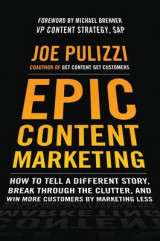 Omslag - Epic Content Marketing: How to Tell a Different Story, Break through the Clutter, and Win More Customers by Marketing Less