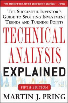 Technical Analysis Explained: The Successful Investor's Guide to Spotting Investment Trends and Turning Points av Martin J. Pring (Innbundet)