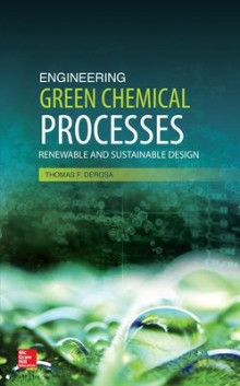 Engineering Green Chemical Processes: Renewable and Sustainable Design av Thomas F. DeRosa (Innbundet)