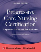 Omslag - Progressive Care Nursing Certification: Preparation, Review, and Practice Exams