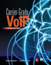 Carrier Grade Voice Over IP av Richard Swale og Daniel Collins (Heftet)