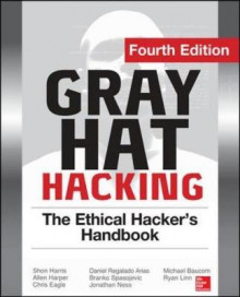 Gray Hat Hacking the Ethical Hacker's Handbook av Daniel Regalado, Shon Harris, Allen Harper, Chris Eagle, Jonathan Ness, Branko Spasojevic, Stephen Sims, Michael Baucom og Ryan Linn (Heftet)