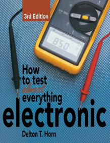 How to Test Almost Everything Electronic av Delton T Horn (Innbundet)