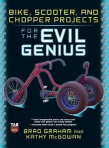 Bike Scooter & Chopper Projects for the Evil Genius av Graham (Innbundet)