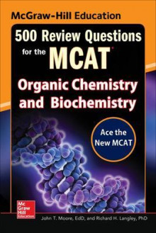 McGraw-Hill Education 500 Review Questions for the MCAT: Organic Chemistry and Biochemistry av John T. Moore og Richard H. Langley (Heftet)