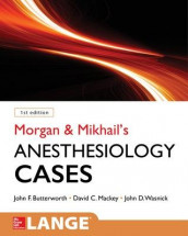 Morgan and Mikhail's Clinical Anesthesiology Cases av John Butterworth, David Mackey og John Wasnick (Heftet)