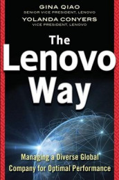 The Lenovo Way: Managing a Diverse Global Company for Optimal Performance av Yolanda Conyers og Gina Qiao (Innbundet)