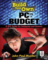 Omslag - Build Your Own PC on a Budget: A DIY Guide for Hobbyists and Gamers