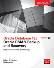 Oracle Database 12c Oracle RMAN Backup and Recovery av Robert G. Freeman og Matthew Hart (Heftet)