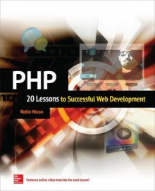 PHP: 20 Lessons to Successful Web Development av Robin Nixon (Heftet)