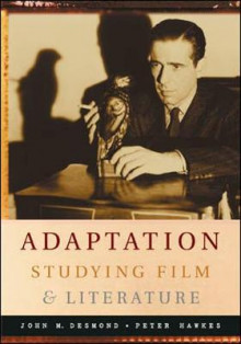 Adaptation: Studying Film and Literature av John Desmond og Peter Hawkes (Heftet)