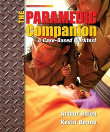 The Paramedic Companion: A Case-Based Worktext W/ Student CD av Manager Advanced Trauma Life Support Program American College of Surgeons Chicago Illinois Will Chapleau, Kevin Boone, Arthur Hsieh, Hsieh Arthur og Boone Kevin (Heftet)