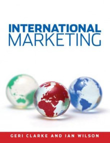 International Marketing av Geri Clarke og Ian Wilson (Heftet)