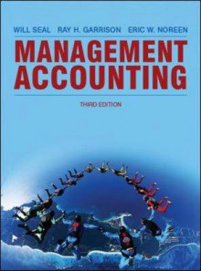 Management Accounting av Will Seal, Ray H. Garrison og Eric W. Noreen (Heftet)