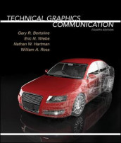 Technical Graphics Communication av Gary Bertoline, Nathan Hartman, William Ross og Eric Wiebe (Innbundet)