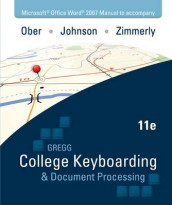 Microsoft Office Word 2007 Manual to Accompany Gregg College Keyboarding & Document Processing, 11th Edition av Jack Johnson, Scot Ober og Arlene Zimmerly (Spiral)