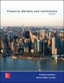Financial Markets and Institutions av Anthony Saunders og Marcia Millon Cornett (Innbundet)
