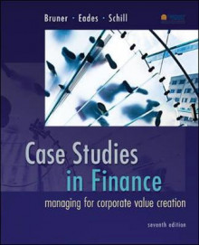 Case Studies in Finance av Robert F. Bruner, Kenneth M. Eades og Michael H. Schill (Innbundet)