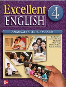 Excellent English 4 Student Book W/ Audio Highlights and Workbook Package av Jan Forstrom, Susannah O. Mackay, Marta Pitt, Mari Vargo, Shirley Velasco og Pamela Vittorio (Blandet mediaprodukt)