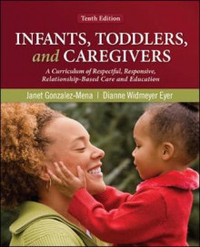 Infants, Toddlers, and Caregivers: a Curriculum of Respectful, Responsive, Relationship-Based Care and Education av Janet Gonzalez-Mena og Dianne Widmeyer Eyer (Heftet)