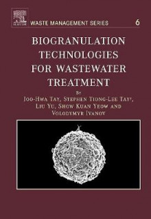 Biogranulation Technologies for Wastewater Treatment: Volume 6 av Joo-Hwa Tay, Stephen Tiong-Lee Tay, Yu Liu, Kuan Yeow Show og Volodymyr Ivanov (Innbundet)