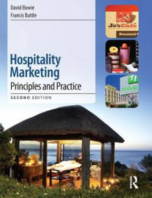 Hospitality Marketing av David Bowie, Francis Buttle, Maureen Brookes og Anastasia Mariussen (Heftet)