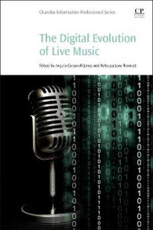 The Digital Evolution of Live Music av Rebecca Jane Bennett og Angela Jones (Heftet)