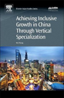 Achieving Inclusive Growth in China Through Vertical Specialization av Wei Wang (Innbundet)