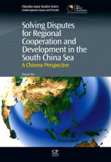 Omslag - Solving Disputes for Regional Cooperation and Development in the South China Sea