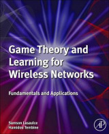 Omslag - Game Theory and Learning for Wireless Networks: Fundamentals and Applications