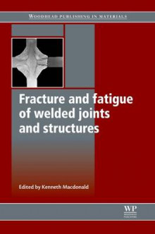Fracture and Fatigue of Welded Joints and Structures av Macdonald (Heftet)