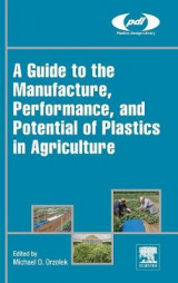 Omslag - A Guide to the Manufacture, Performance, and Potential of Plastics in Agriculture