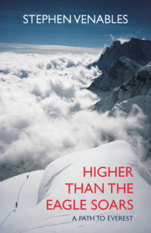 Higher Than the Eagle Soars av Stephen Venables (Innbundet)