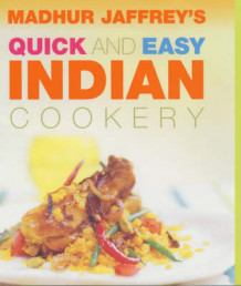 Quick And Easy Indian Cookery av Madhur Jaffrey (Heftet)