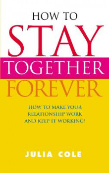 How to Stay Together Forever av Julia Cole (Heftet)