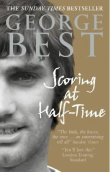 Scoring at half-time av George Best (Heftet)