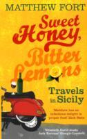 Sweet Honey, Bitter Lemons av Matthew Fort (Heftet)