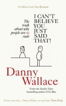 I Can't Believe You Just Said That av Danny Wallace (Heftet)