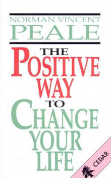 The Positive Way to Change Your Life av Dr. Norman Vincent Peale (Heftet)