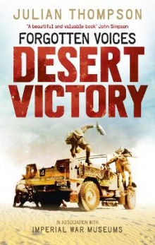 Forgotten Voices Desert Victory av Julian Thompson og The Imperial War Museum (Heftet)