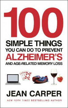 100 Simple Things You Can Do to Prevent Alzheimer's av Jean Carper (Heftet)