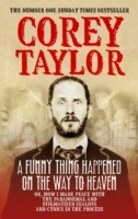 A Funny Thing Happened On The Way To Heaven av Corey Taylor (Heftet)