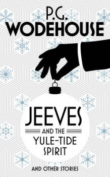 Jeeves and the Yuletide Spirit and Other Stories av P. G. Wodehouse (Innbundet)