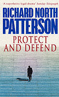 Protect and defend av Richard North Patterson (Heftet)
