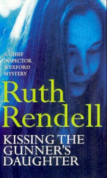 Kissing the gunner's daughter av Ruth Rendell (Heftet)