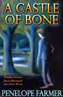 A Castle of Bone av Penelope Farmer (Heftet)
