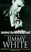 Behind the White Ball av Jimmy White (Heftet)