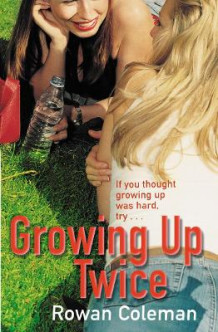 Growing Up Twice av Rowan Coleman (Heftet)