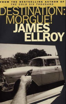 Destination: morgue! av James Ellroy (Heftet)